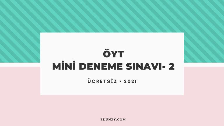ÖYT Mini Deneme Sınavı- 2